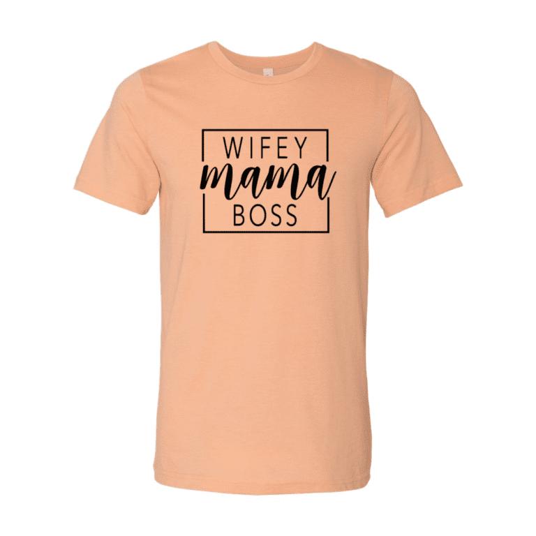 Wifey Mama Boss T-Shirt
