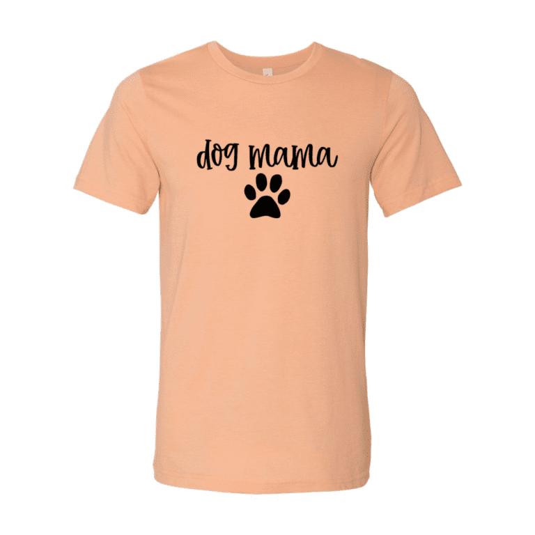 Best Dog Lovers need Dog Mama T-Shirt 2