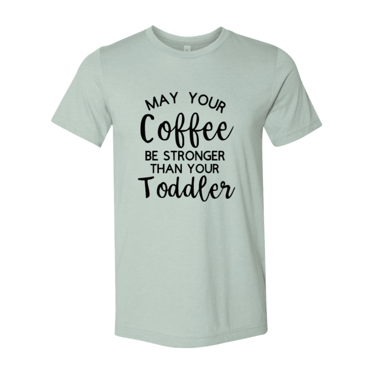 May Your Coffee Be Stronger Than Your Toddler T-Shirt 5