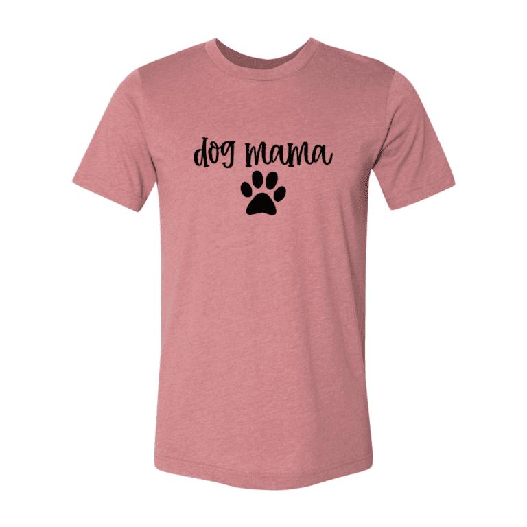 Best Dog Lovers need Dog Mama T-Shirt 4