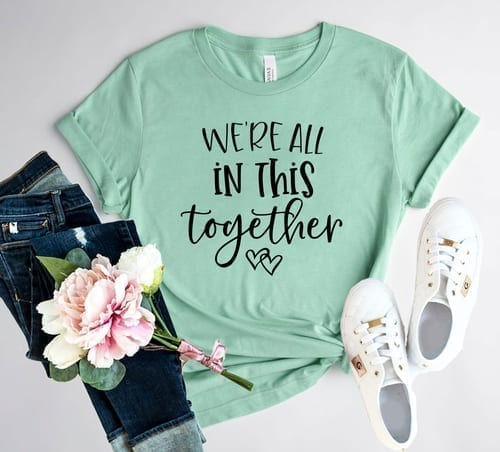 We are All in This Together T-Shirt We are Indeed 1