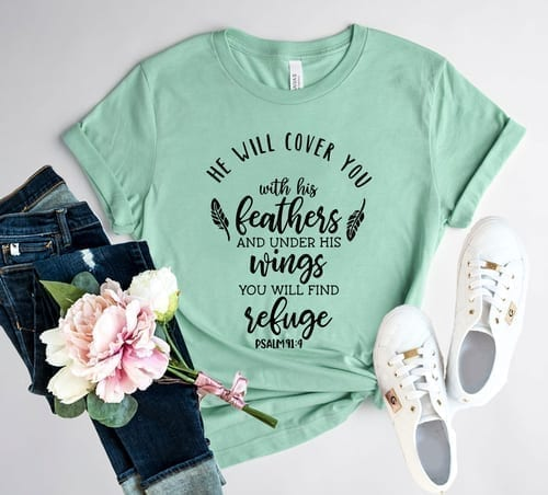 He Will Cover You With His Feathers T-Shirt 1